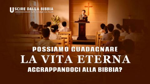 Brani da meravigliosi film - Possiamo guadagnare la vita eterna aggrappandoci alla Bibbia?