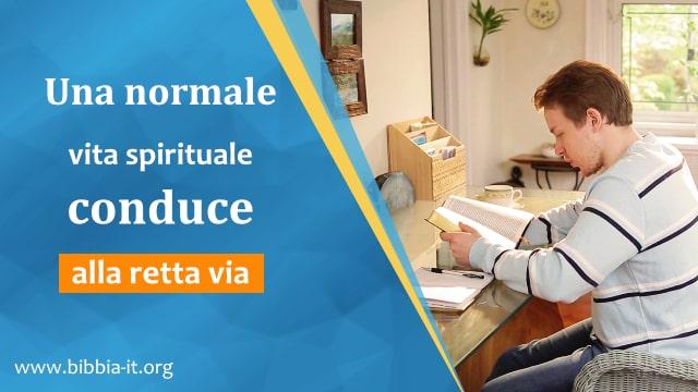 Una normale vita spirituale conduce alla retta via