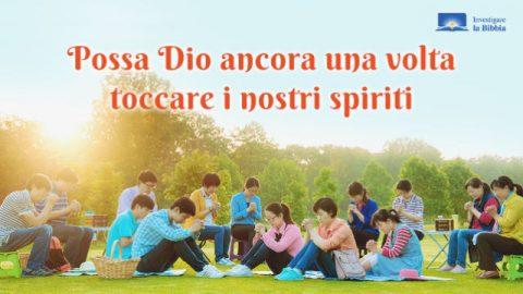 Audio canti religiosi - Possa Dio ancora una volta toccare i nostri spiriti