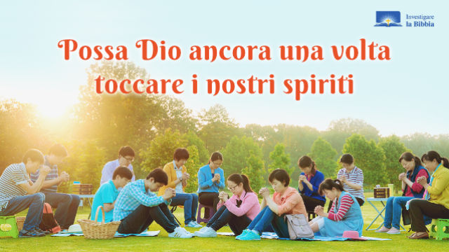 i cristiani pregano, Possa Dio ancora una volta toccare i nostri spiriti
