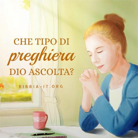 Frasi evangeliche Che tipo di preghiera Dio ascolta
