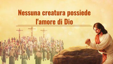 Cantico evangelico - Nessuna creatura possiede l'amore di Dio