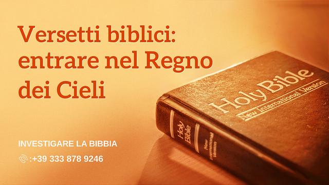 Versetti biblici: entrare nel Regno dei Cieli