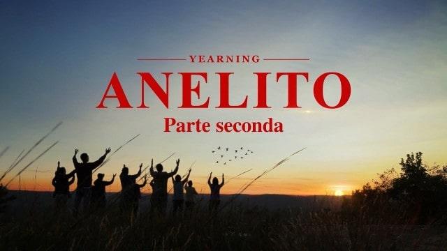 """Film cristiano in italiano 2019 """"Anelito"""" (Parte seconda)"""