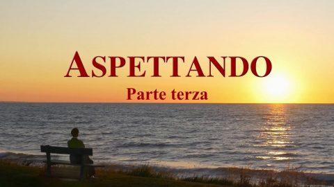 """Film cristiano 2019 """"Aspettando"""" (Parte terza)"""