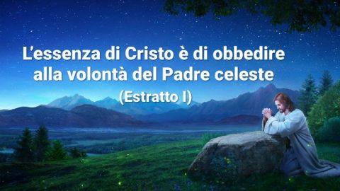 essenza di Cristo è di obbedire alla volontà dL'el Padre celeste (Estratto)