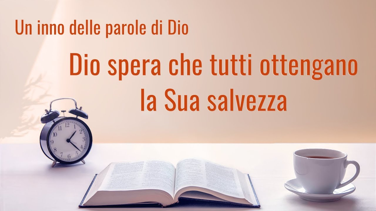 Cantico evangelico 2020 – Dio spera che tutti ottengano la Sua salvezza